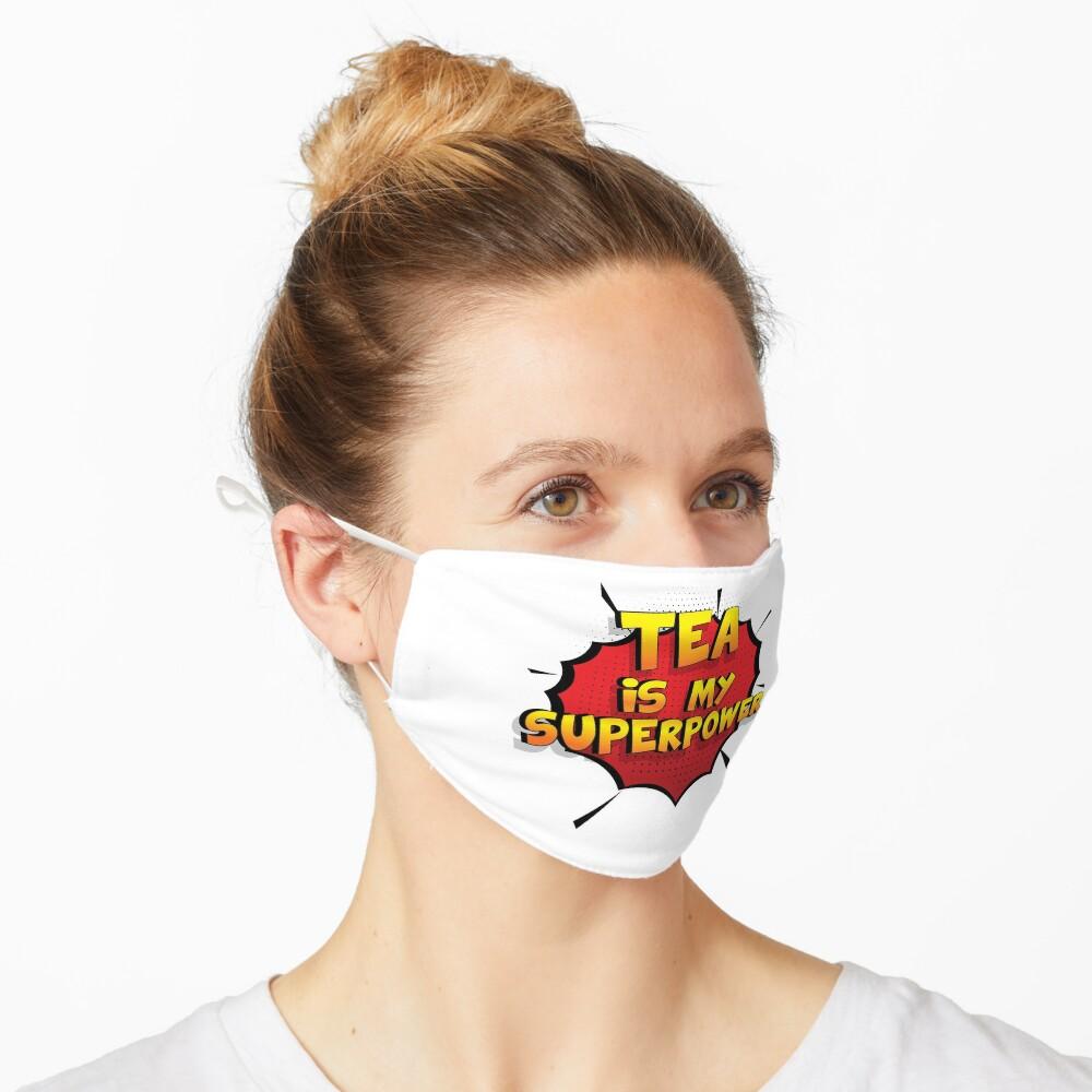 Tea ist mein Superpower Lustiges Tea Designgeschenk Maske
