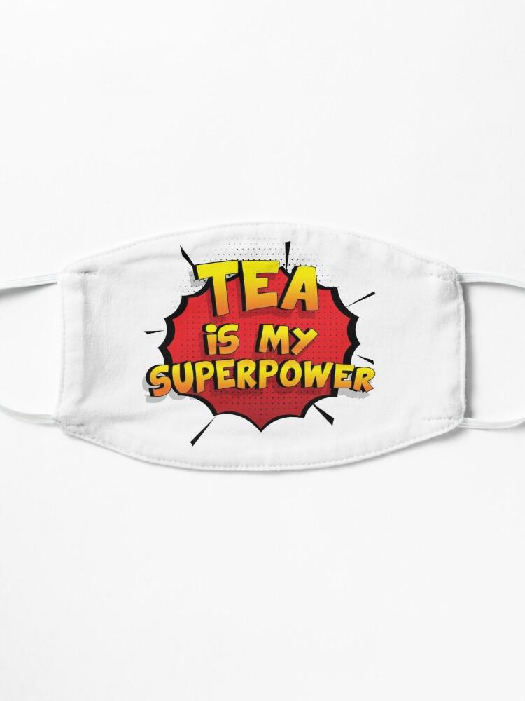 Alternative Ansicht von Tea ist mein Superpower Lustiges Tea Designgeschenk Maske