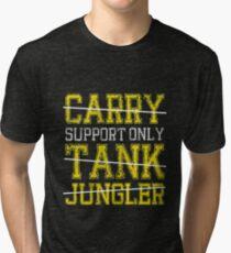 League Of Legends : Support Only shirt Tri-blend T-Shirt
