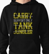 League Of Legends : Support Only shirt Pullover Hoodie