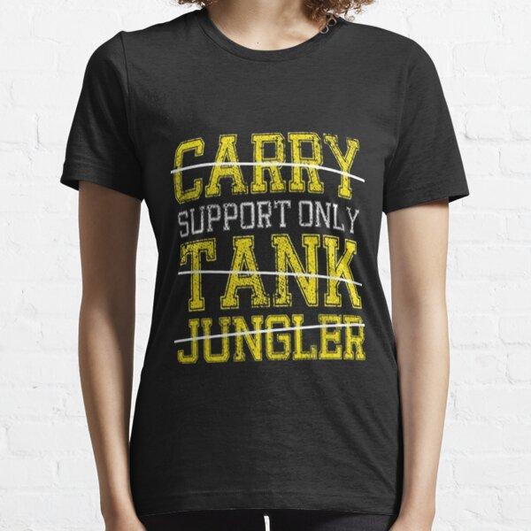 League Of Legends : Support Only shirt Essential T-Shirt