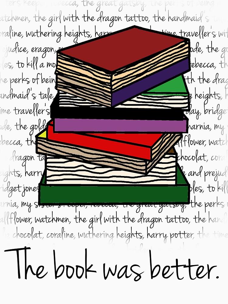 The book was better. | Unisex T-Shirt
