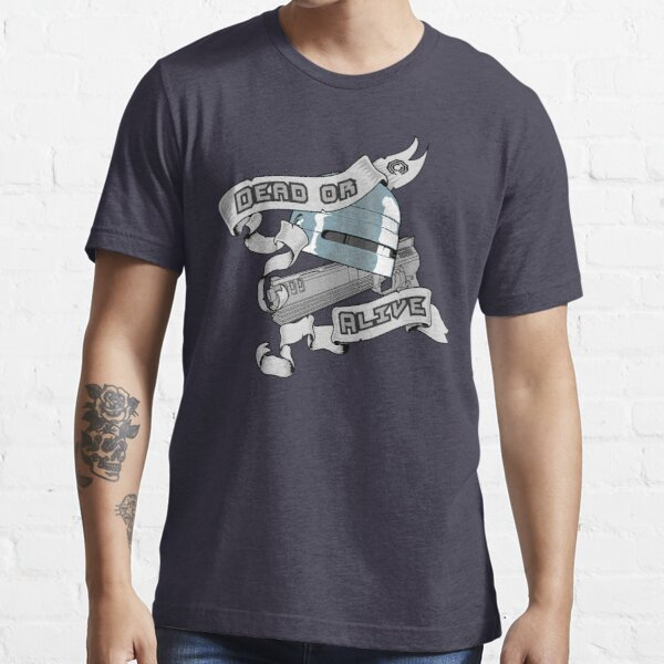Dead or alive Essential T-Shirt
