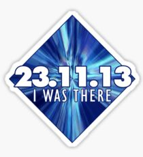 23.11.13 - I was there Sticker