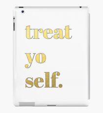 Treat Yo Self. iPad Case/Skin