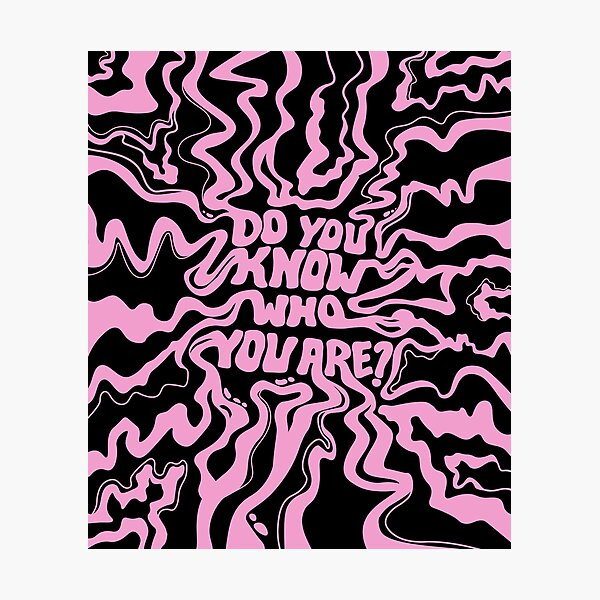 Do You Know Who You Are - Pink & Black Photographic Print