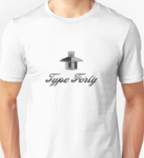 Type Forty  Unisex T-Shirt