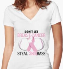 Don't Let Breast Cancer Steal 2nd Base Women's Fitted V-Neck T-Shirt