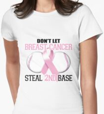 Don't Let Breast Cancer Steal 2nd Base Womens Fitted T-Shirt