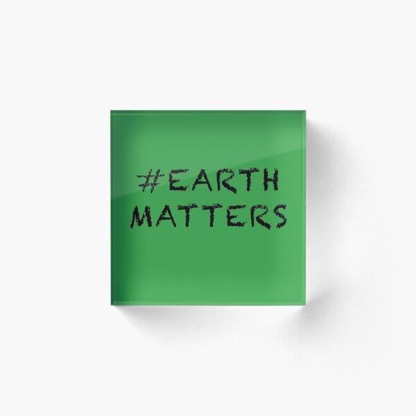 #EarthMatters Acrylic Block