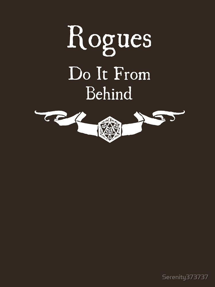 Rogues do it from behind. (for dark shirts) | Unisex T-Shirt