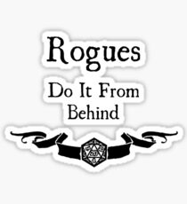 Rogues do it from behind. Sticker