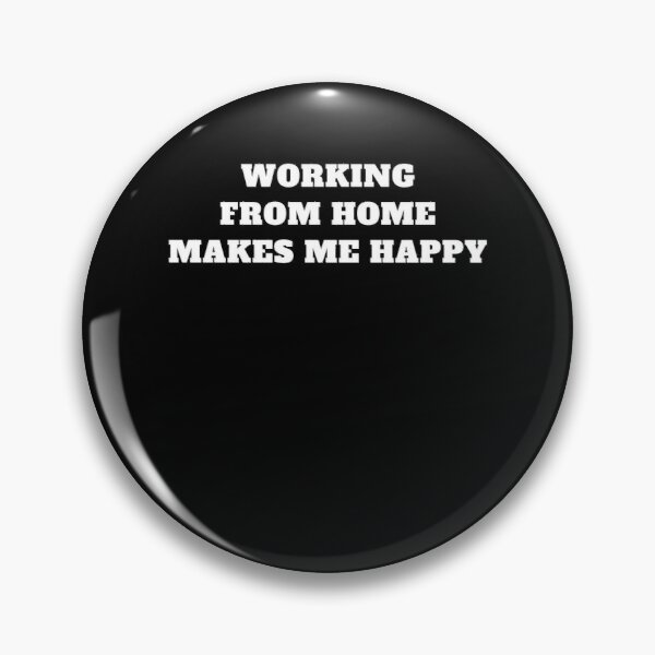 Working From home makes me happy remote work Pin