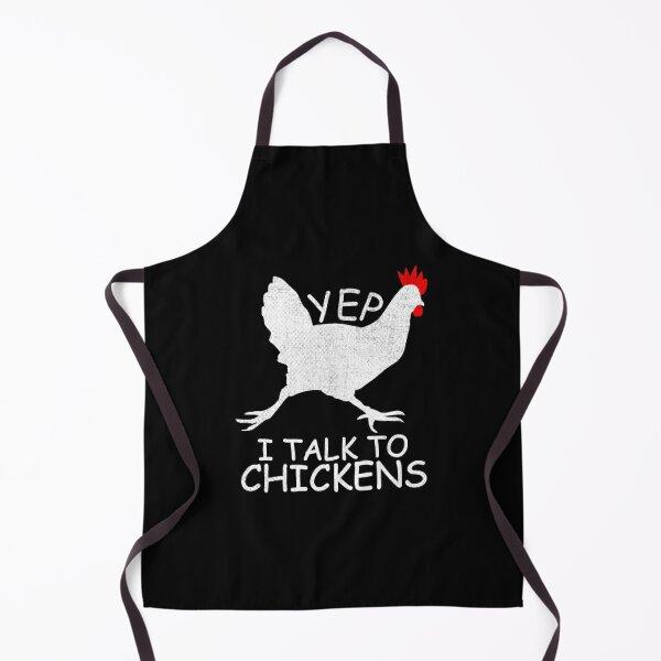 Yep I Talk To Chickens Funny Chicken gift Apron