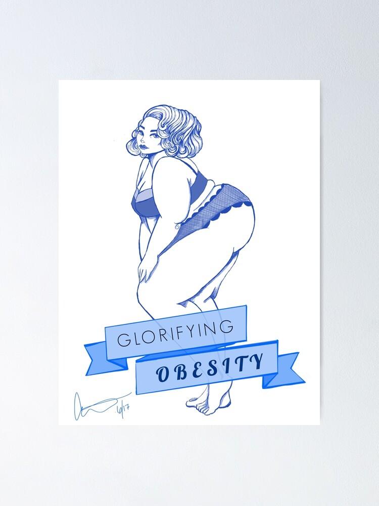 Alternate view of Glorifying Obesity Poster