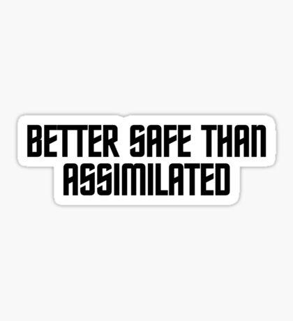 Better safe than assimilated Sticker