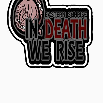 In Death We Rise by EasternSunrise