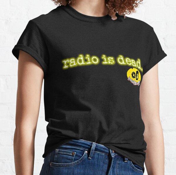 Radio is Dead. Classic T-Shirt