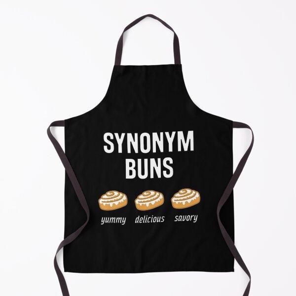 Synonym Buns, Yummy, Delicious, Savory - Cinnamon Bun Joke Apron