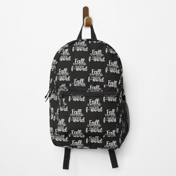 Fall Is My Second Favorite F Word Backpack