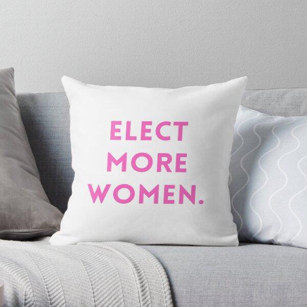 Elect more women. Throw Pillow