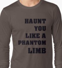 Haunt You Like A Phantom Limb Black Text Long Sleeve T-Shirt