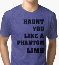 Haunt You Like A Phantom Limb Black Text Tri-blend T-Shirt