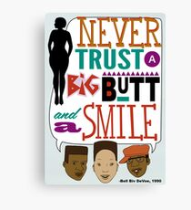 Never Trust a Big Butt and a Smile Canvas Print