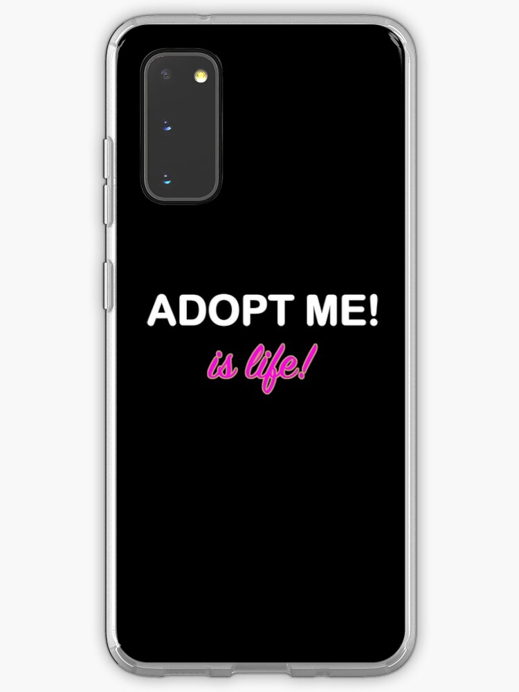 Roblox Galaxy Shirts Roblox Adopt Me Is Life Case Skin For Samsung Galaxy By T Shirt Designs Redbubble