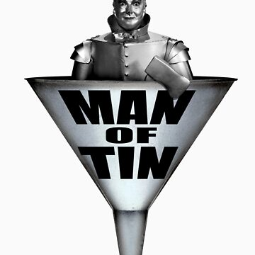 MAN OF TIN by JohnFlickster