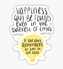 Happiness can be found even in the darkest of times, if one only remembers to turn on the light. Sticker