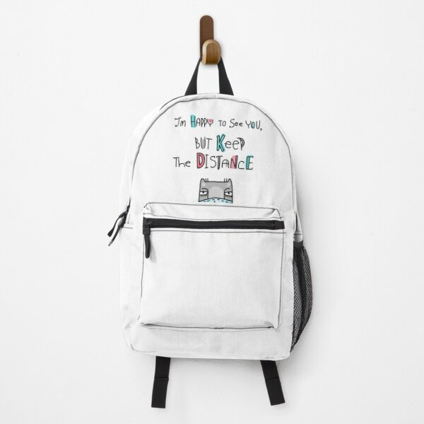 I'am Happy to See You, But Keep The Distance Backpack