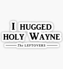 I hugged holy Wayne Sticker