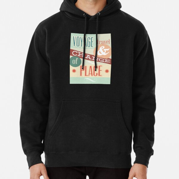 Voyage travel and change of place Hoodie