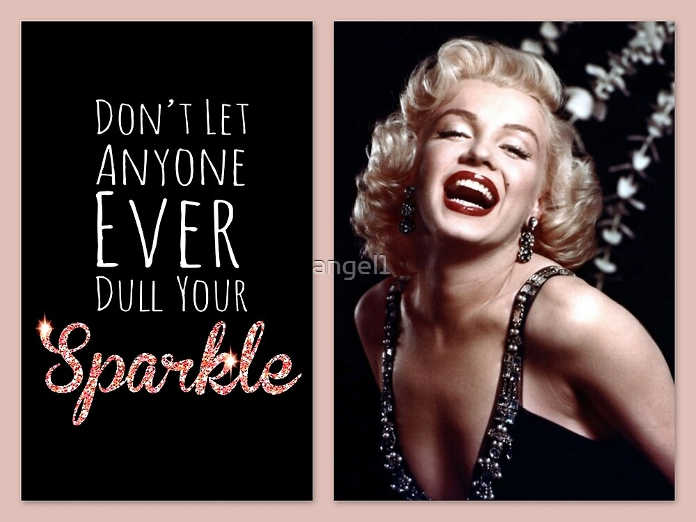 Don't let anyone dull your sparkle by ©The Creative  Minds