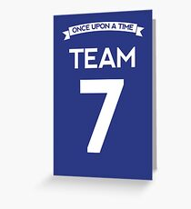 Once Upon a Time - Team 7 Greeting Card
