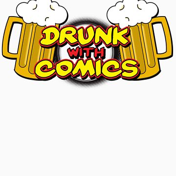 Drunk With Comics by Redexx