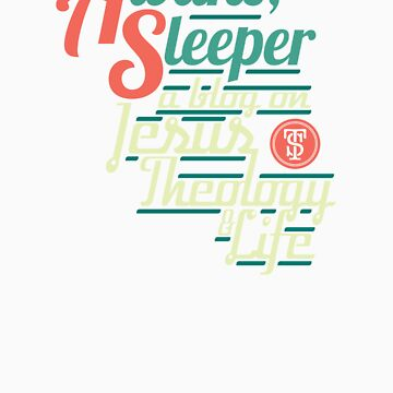 Awake, Sleeper Blog Shirt by vhkolb