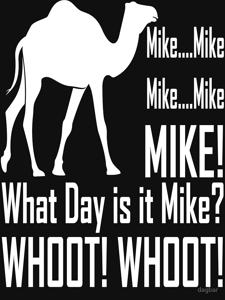 Mike! Hump Day! | Unisex T-Shirt