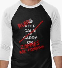 Keep Calm And Carry On - RUN! Zombies Are Coming! Men's Baseball ¾ T-Shirt