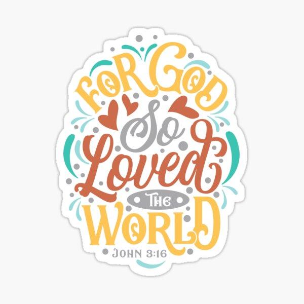 For God So Loved the World - John 3:16 Sticker