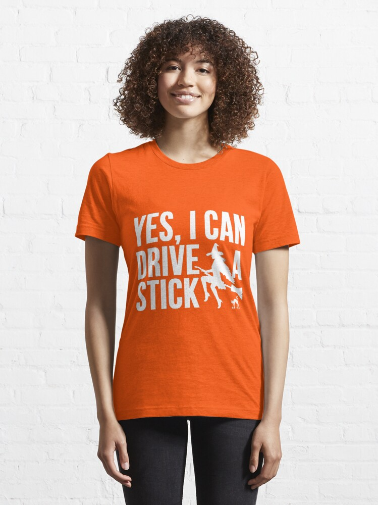 Alternate view of Yes, I Can Drive A Stick Essential T-Shirt