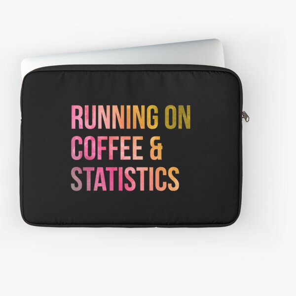 Running on Coffee and Statistics in Watercolor Laptop Sleeve