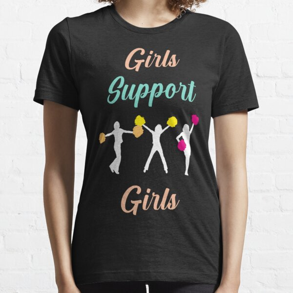Girls support girls  Essential T-Shirt