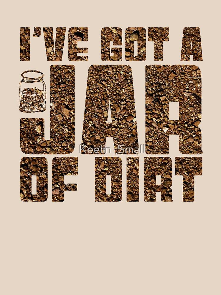 I've got a jar of dirt | Unisex T-Shirt