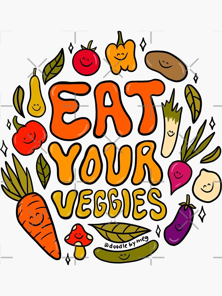 Eat Your Veggies by doodlebymeg