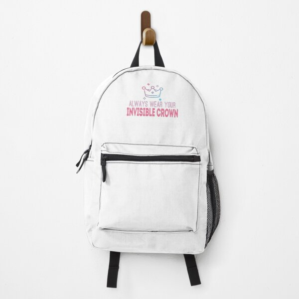 Always Wear Your Invisible Crown Backpack