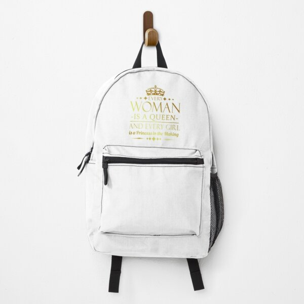 Every Woman is a Queen and Every Girl is a Princess in the Making Backpack