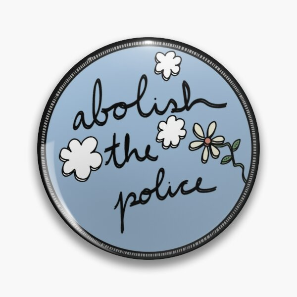 ABOLISH THE POLICE Pin