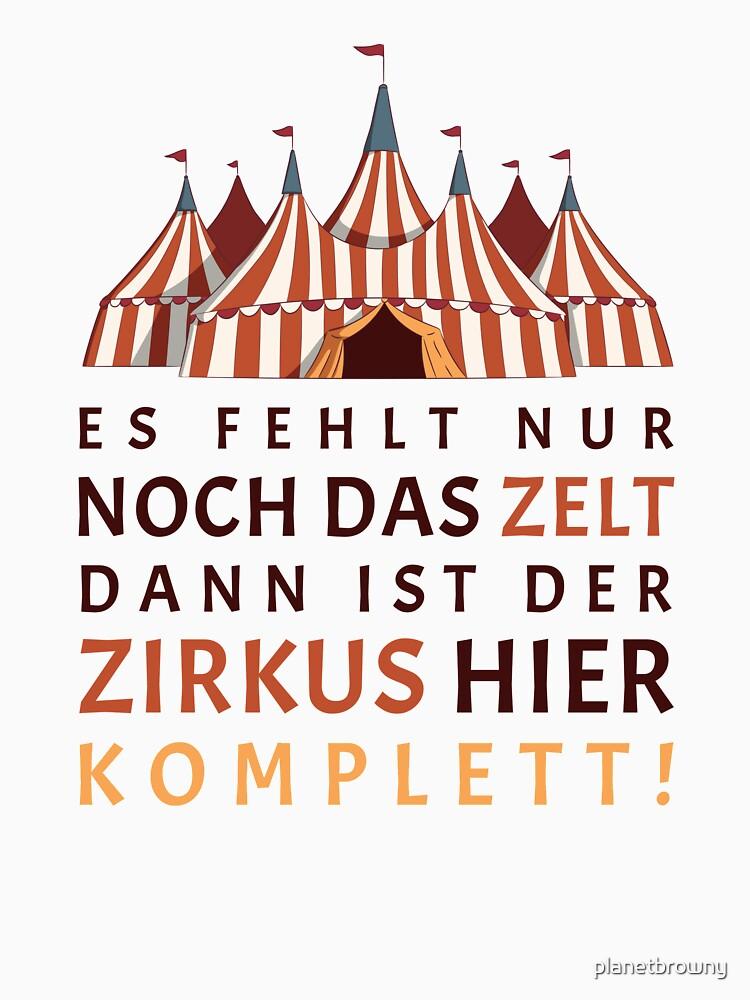 Es fehlt nur noch das Zelt dann ist der Zirkus hier komplett von planetbrowny